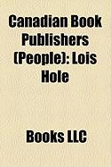 Canadian Book Publishers (People): Lois Hole