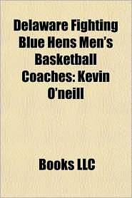 Delaware Fighting Blue Hens Men's Basketball Coaches: Kevin O'Neill