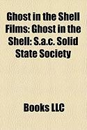 Ghost in the Shell Films (Study Guide): Ghost in the Shell: S.A.C. Solid State Society, Ghost in the Shell 2: Innocence