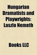 Hungarian Dramatists and Playwrights: Lszl Nmeth