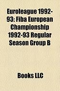 Euroleague 1992-93: Fiba European Championship 1992-93 Regular Season Group B, Fiba European Championship 1992-93 Regular Season Group a