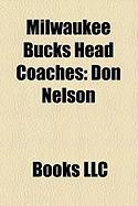 Milwaukee Bucks Head Coaches: Don Nelson, Terry Porter, Scott Skiles, George Karl, Mike Dunleavy, Sr., del Harris, Chris Ford, Terry Stotts