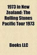 1973 in New Zealand: The Rolling Stones Pacific Tour 1973