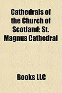 Cathedrals of the Church of Scotland: St. Giles' Cathedral, St. Magnus Cathedral, St Machar's Cathedral, Glasgow Cathedral, Dunkeld Cathedral