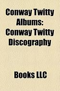 Conway Twitty Albums: Conway Twitty Discography, We Only Make Believe, Louisiana Woman, Mississippi Man, Lead Me On, Country Partners