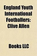 England Youth International Footballers: Clive Allen, Steve Perryman, Mark Wallington, Kevin Russell, Paul Went, Peter Mellor, Dennis Mortimer