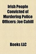 Irish People Convicted of Murdering Police Officers: Joe Cahill