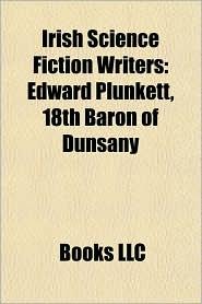 Irish Science Fiction Writers: Edward Plunkett, 18th Baron of Dunsany