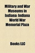 Military and War Museums in Indiana: Indiana World War Memorial Plaza