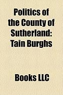 Politics of the County of Sutherland: Tain Burghs