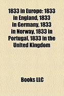 1833 in Europe: 1833 in England, 1833 in Germany, 1833 in Norway, 1833 in Portugal, 1833 in the United Kingdom
