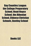 Bay Counties League: The College Preparatory School, Head-Royce School, the Athenian School, Chinese Christian Schools, Bentley School
