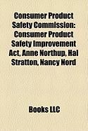 Consumer Product Safety Commission: Consumer Product Safety Improvement ACT, Anne Northup, Hal Stratton, Nancy Nord