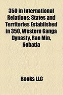 350 in International Relations: States and Territories Established in 350, Western Ganga Dynasty, Ran Min, Nobatia