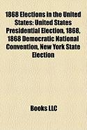 1868 Elections in the United States: United States Presidential Election, 1868, 1868 Democratic National Convention, New York State Election