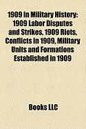 1909 in Military History: 1909 Labor Disputes and Strikes, 1909 Riots, Conflicts in 1909, Military Units and Formations Established in 1909