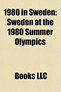 1980 in Sweden: Sweden at the 1980 Summer Olympics