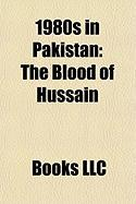 1980s in Pakistan: The Blood of Hussain