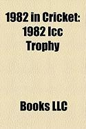1982 in Cricket: 1982 ICC Trophy