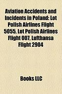 Aviation Accidents and Incidents in Poland: Lot Polish Airlines Flight 5055