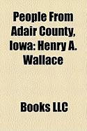 People from Adair County, Iowa: Henry A. Wallace
