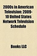 2000s in American Television: 2009-10 United States Network Television Schedule