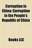Corruption in China: Corruption in the People's Republic of China, Chen Liangyu, Ao Man-Long, Three-Anti]five-Anti Campaigns, Chen Xitong