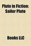 Pluto in Fiction: Sailor Pluto, the Red Peri, Yuggoth, Passage to Pluto