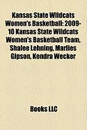 Kansas State Wildcats Women's Basketball: 2009-10 Kansas State Wildcats Women's Basketball Team, Shalee Lehning, Marlies Gipson, Kendra Wecker