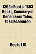 1350s Books: 1353 Books, Summary of Decameron Tales, the Decameron (Study Guide)