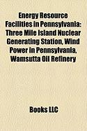 Energy Resource Facilities in Pennsylvania: Three Mile Island Nuclear Generating Station