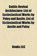 Gothic Revival Architecture: List of Ecclesiastical Works by Paley and Austin