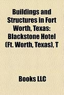 Buildings and Structures in Fort Worth, Texas: Blackstone Hotel (Ft. Worth, Texas)