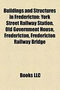 Buildings and Structures in Fredericton: York Street Railway Station
