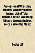 Professional Wrestling Albums: Wwe Wreckless Intent
