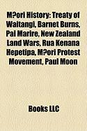 M?ori History: Treaty of Waitangi, Barnet Burns, Pai Marire, New Zealand Land Wars, Rua Kenana Hepetipa, M?ori Protest Movement, Paul