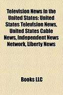 Television News in the United States: United States Television News