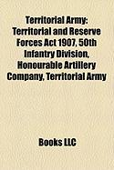 Territorial Army: Territorial and Reserve Forces ACT 1907