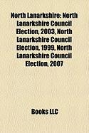 North Lanarkshire: North Lanarkshire Council Election, 2003, North Lanarkshire Council Election, 1999, North Lanarkshire Council Election