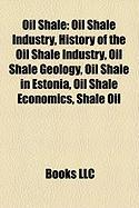 Oil Shale: Oil Shale Industry, History of the Oil Shale Industry, Oil Shale Geology, Oil Shale in Estonia, Oil Shale Economics, S