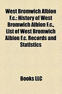 West Bromwich Albion F.C.: History of West Bromwich Albion F.C., List of West Bromwich Albion F.C. Records and Statistics