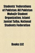 Students' Federations of Pakistan: All Pakistan Muhajir Student Organization, Islami Jamiat Talba, National Students Federation