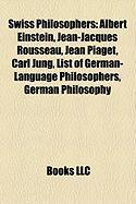 Swiss Philosophers: Albert Einstein, Jean-Jacques Rousseau, Jean Piaget, Carl Jung, List of German-Language Philosophers, German Philosoph