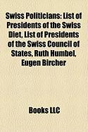 Swiss Politicians: List of Presidents of the Swiss Diet, List of Presidents of the Swiss Council of States, Ruth Humbel, Eugen Bircher