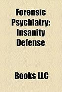 Forensic Psychiatry: Insanity Defense