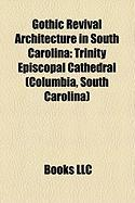 Gothic Revival Architecture in South Carolina: Trinity Episcopal Cathedral (Columbia, South Carolina)