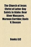 The Church of Jesus Christ of Latter-Day Saints in Idaho: Bear River Massacre