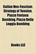 Italian Neo-Fascism: Strategy of Tension, Piazza Fontana Bombing, Piazza Della Loggia Bombing