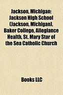 Jackson, Michigan: Jackson High School (Jackson, Michigan), Baker College, Allegiance Health, St. Mary Star of the Sea Catholic Church