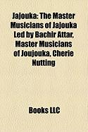 Jajouka: The Master Musicians of Jajouka Led by Bachir Attar, Master Musicians of Joujouka, Cherie Nutting